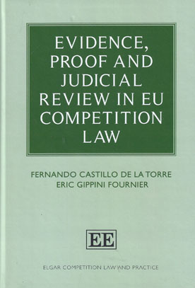 Evidence, Proof and Judicial Review in EU Competition Law
