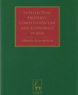 Intellectual Property, Competition Law and Economics in Asia