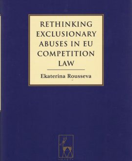 Rethinking Exclusionary Abuses in EU Competition Law