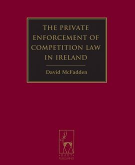 The Private Enforcement of Competition Law in Ireland