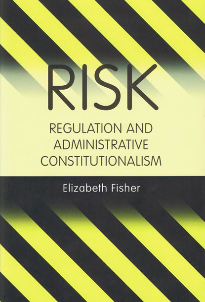 Risk Regulation and Administrative Constitutionalism (Paperback)