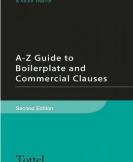 A-Z Guide to Boilerplate and Commercial Clauses (2nd Edition)
