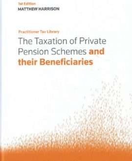 Taxation of Private Pension Schemes and their Beneficiaries