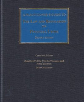 Practitioner's Guide to The Law and Regulation of Financial Crime, A