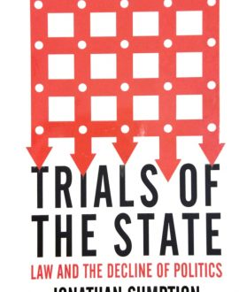 TRIALS OF THE STATE law & the decline of politics