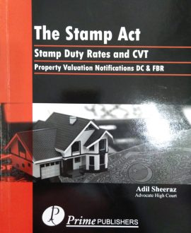 The Stamp Act, Stamp Duty rates & CVT, Property Valuation Notifications DC & FBR