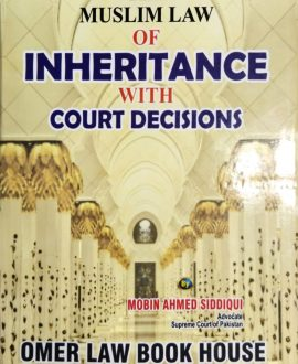 The Muslim Law of Inheritance with Court Decisions
