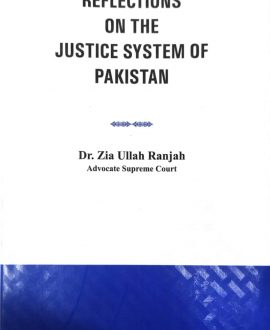 Refelections on the Justice System of Pakistan
