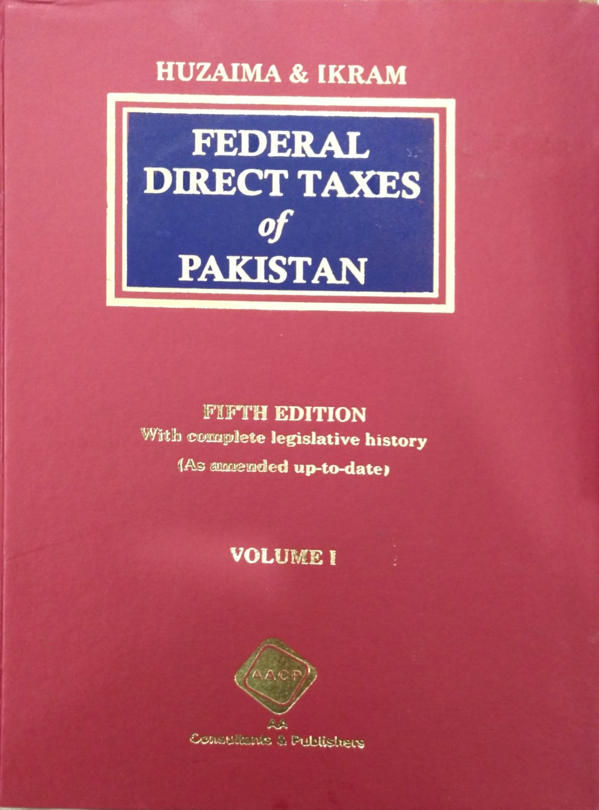 Federal Direct & Indirect Taxes of Pakistan Fifth Edition (as amended up to 5th July 2021) in 02 Vols