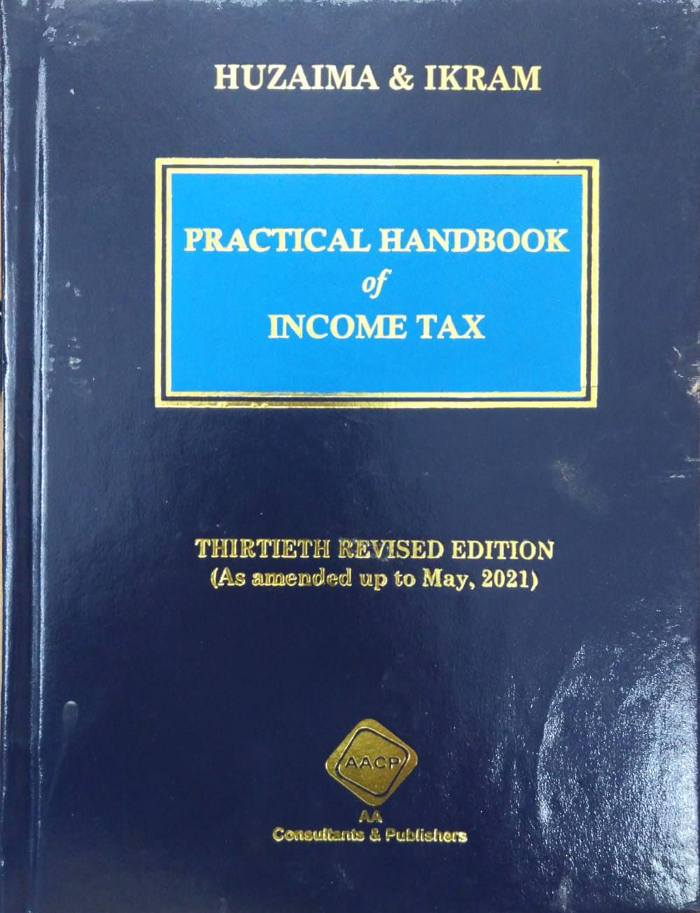Practical Handbook of Income Tax Thirtieth Revised Edition (As Amended up to May, 2021) 2021-2022