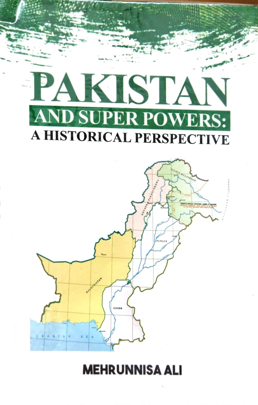 Pakistan and Super Powers A Historical Perspectives