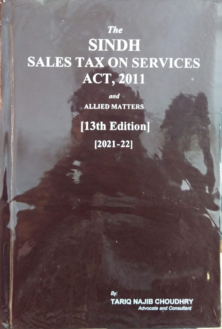 The Sindh Sales Tax on Services Act, 2011 13th Edition (2021-2022)